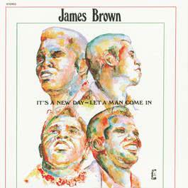 It's A New Day - Let A Man Come In 2012 James Brown