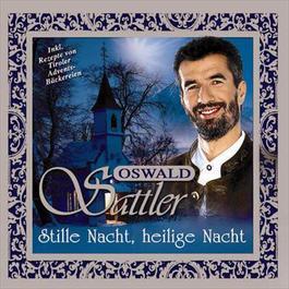 Stille Nacht, Heilige Nacht 2004 Oswald Sattler