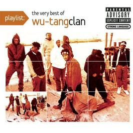 Playlist: The Very Best Of Wu-Tang Clan 2009 Wu Tang Clan