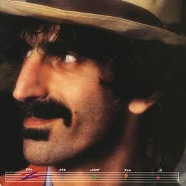 You Are What You Is 2012 Frank Zappa