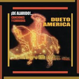¡¡De Alarido!! Canciones y Corridos 2012 Dueto America