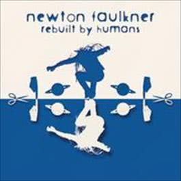 Rebuilt By Humans 2009 Newton Faulkner
