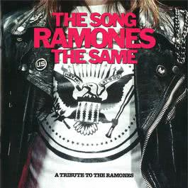 The Song Ramones The Same - A Tribute To The Ramones 2002 Various Artists