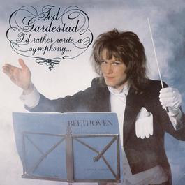 I'd Rather Write A Symphony 2009 Ted Gärdestad