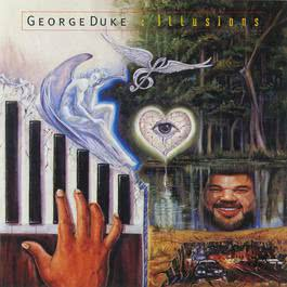 Illusions (Album Version) 1995 George Duke