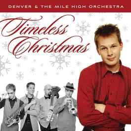 Timeless Christmas 2009 Denver & The Mile High Orchestra