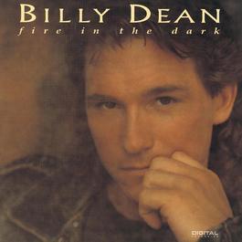 Fire In The Dark 2008 Billy Dean