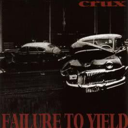 Failure To Yield 2006 Crux