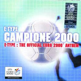 Campione 2000 - The Official Euro 2000 Anthem 2000 E-Type