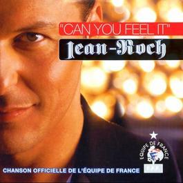 Can You Feel It 2005 Jean Roch