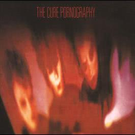 Pornography 2005 The Cure