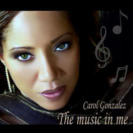 The Music In Me 2010 Carol Gonzalez