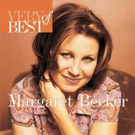 Very Best Of Margaret Becker 2006 Margaret Becker