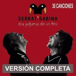 Dos Pajaros De Un Tiro 2008 Serrat & Sabina