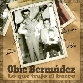 Lo Que Trajo El Barco 2006 Obie Bermudez