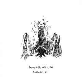 Beneath with Me (feat. Skylar Grey) [Kaskade's V.4] 2016 Deadmau5; Kaskade; Skylar Grey
