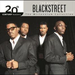 The Best Of BLACKstreet - 20th Century Masters The Millennium Collection 2009 Blackstreet