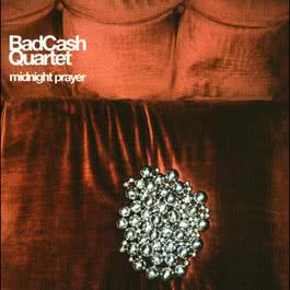 Midnight Prayer 2003 Bad Cash Quartet