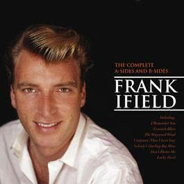 The Complete A Sides And B Sides 2005 Frank Ifield