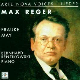 Arte Nova Voices-Lieder: Reger 2000 Frauke May