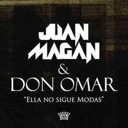 Ella No Sigue Modas 2011 Juan Magan & Don Omar