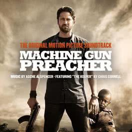 Machine Gun Preacher Original Motion Picture Soundtrack 2011 Asche & Spencer