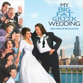 My Big Fat Greek Wedding - Music From The Motion Picture 2002 Various Artists