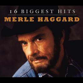 Merle Haggard - 16 Biggest Hits 1998 Merle Haggard