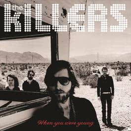 When You Were Young 2006 The Killers