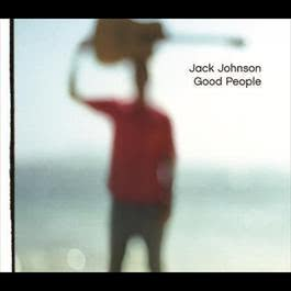 Good People 2006 Jack Johnson