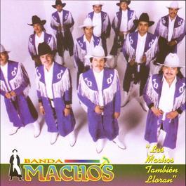 Los machos tambien lloran 2001 Banda Machos