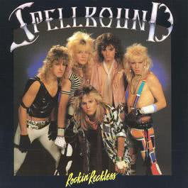 Rockin' Reckless 1985 Spellbound