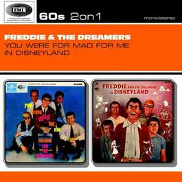 You Were Mad For Me / In Disneyland 2003 Freddie & The Dreamers