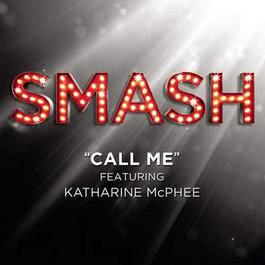 Call Me 2012 SMASH Cast