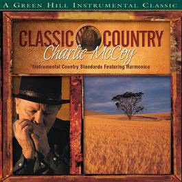 Classic Country: Charlie Mccoy 2008 Charlie McCoy