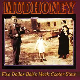 In The Blood (Album Version) 1993 Mudhoney