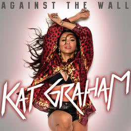 Against The Wall 2012 Kat Graham