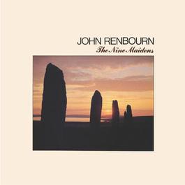 The Nine Maidens 2017 John Renbourn