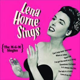 Lena Horne Sings: The M-G-M Singles 2010 Lena Horne