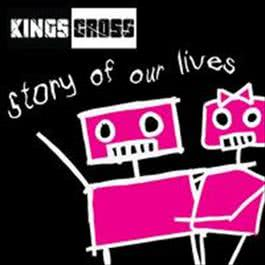 Story Of Our Lives 2009 Kings Cross