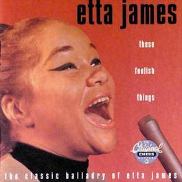 These Foolish Things 2009 Etta James