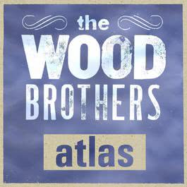 Atlas 2006 The Wood Brothers