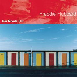 Jazz Moods - Hot 2004 Freddie Hubbard