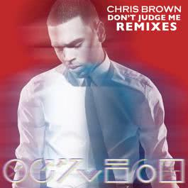 Don't Judge Me (Remix) - EP 2012 Chris Brown