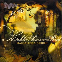 Magdalene's Garden 2007 Colette Baron-Reid