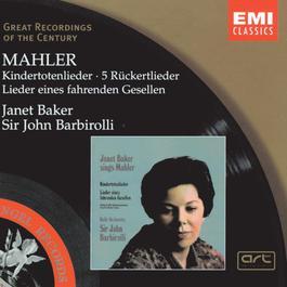 Mahler: Kindertotenlieder - 5 Rückertlieder - Lieder eines fahrenden Gesellen 1999 Dame Janet Baker