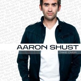 Take Over 2009 Aaron Shust