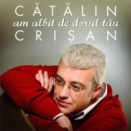 Am Albit De Dorul Tau 2007 Catalin Crisan