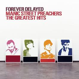 Forever Delayed - Greatest Hits 2002 Manic Street Preachers