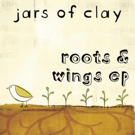 Roots & Wings EP 2010 Jars Of Clay